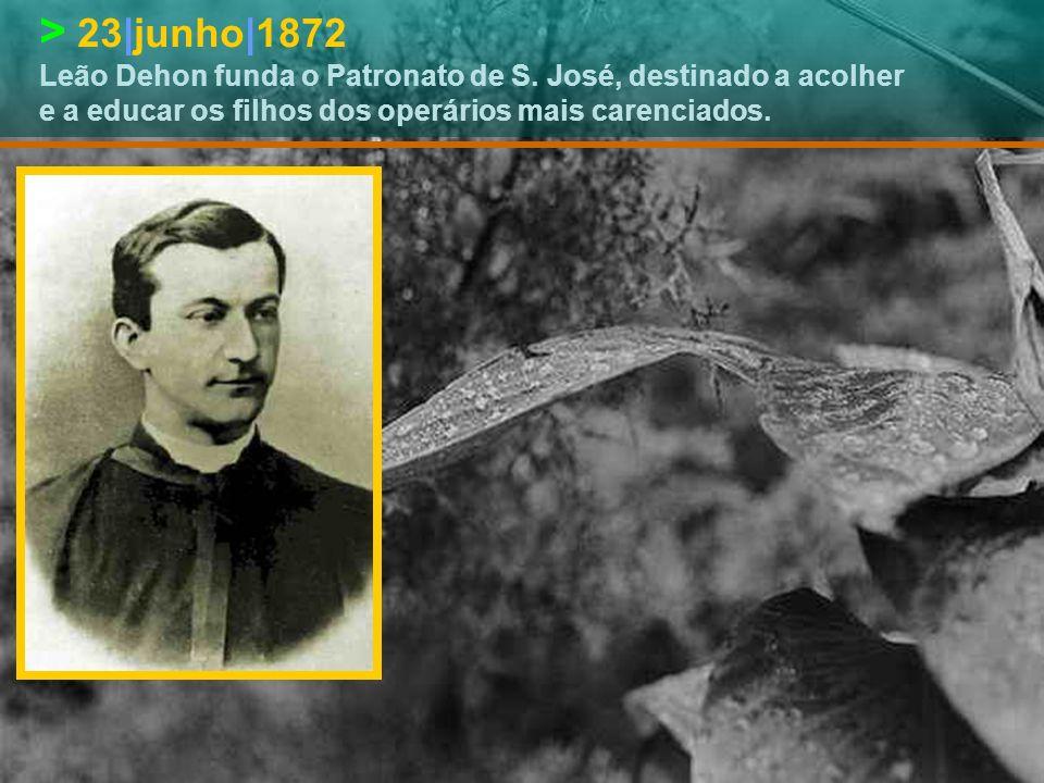 > 23|junho|1872 Leão Dehon funda o Patronato de S.