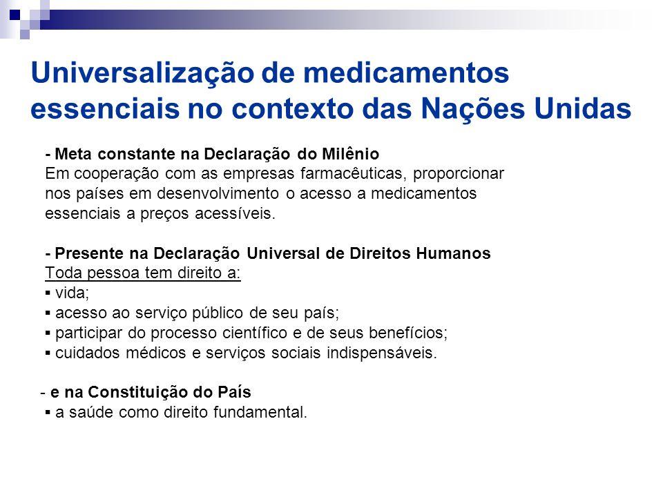 Universalização de medicamentos essenciais no contexto das Nações Unidas - Meta constante na Declaração do Milênio Em cooperação com as empresas farma