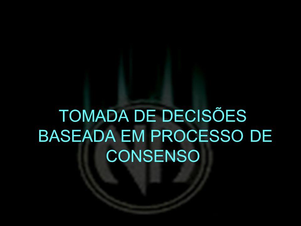 TOMADA DE DECISÕES BASEADA EM PROCESSO DE CONSENSO