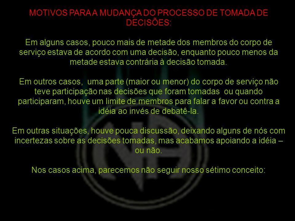 MOTIVOS PARA A MUDANÇA DO PROCESSO DE TOMADA DE DECISÕES: Em alguns casos, pouco mais de metade dos membros do corpo de serviço estava de acordo com u
