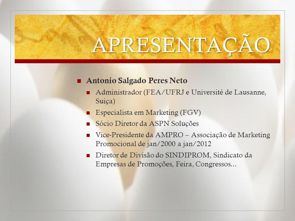 APRESENTAÇÃO Antonio Salgado Peres Neto Administrador (FEA/UFRJ e Université de Lausanne, Suiça) Especialista em Marketing (FGV) Sócio Diretor da ASPN