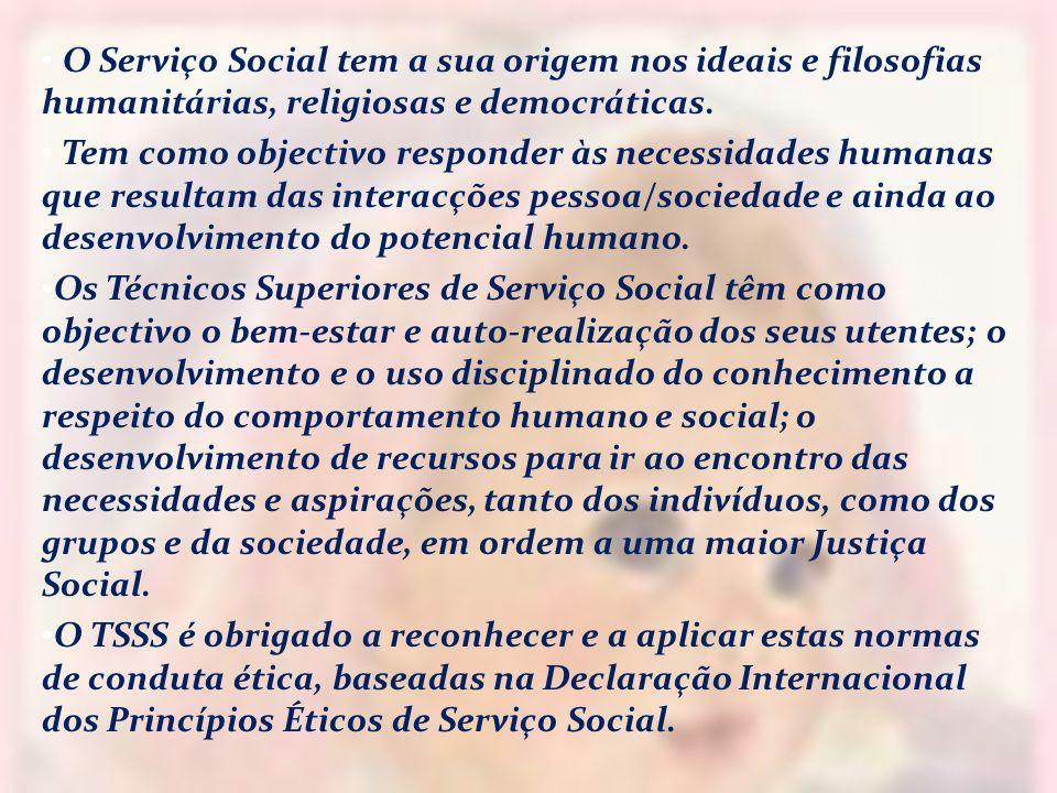 O Serviço Social tem a sua origem nos ideais e filosofias humanitárias, religiosas e democráticas. Tem como objectivo responder às necessidades humana