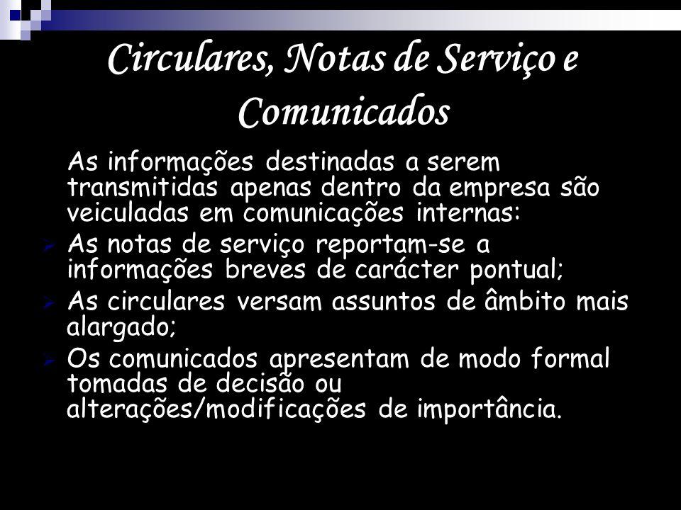 Circulares, Notas de Serviço e Comunicados As informações destinadas a serem transmitidas apenas dentro da empresa são veiculadas em comunicações inte