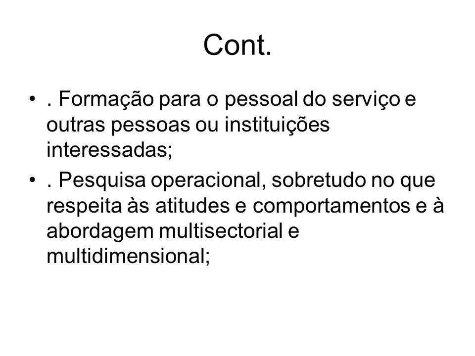 Cont.. Formação para o pessoal do serviço e outras pessoas ou instituições interessadas;.