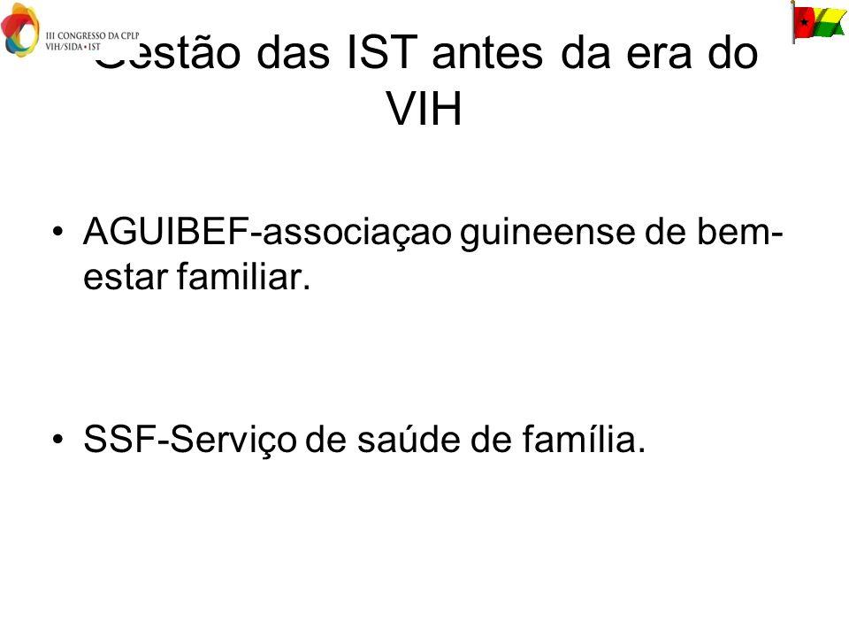 Gestão das IST antes da era do VIH AGUIBEF-associaçao guineense de bem- estar familiar.