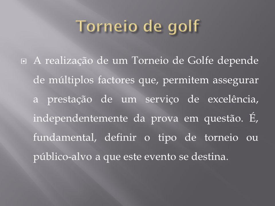 A realização de um Torneio de Golfe depende de múltiplos factores que, permitem assegurar a prestação de um serviço de excelência, independentemente da prova em questão.
