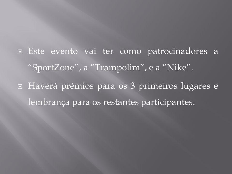 Este evento vai ter como patrocinadores a SportZone, a Trampolim, e a Nike.