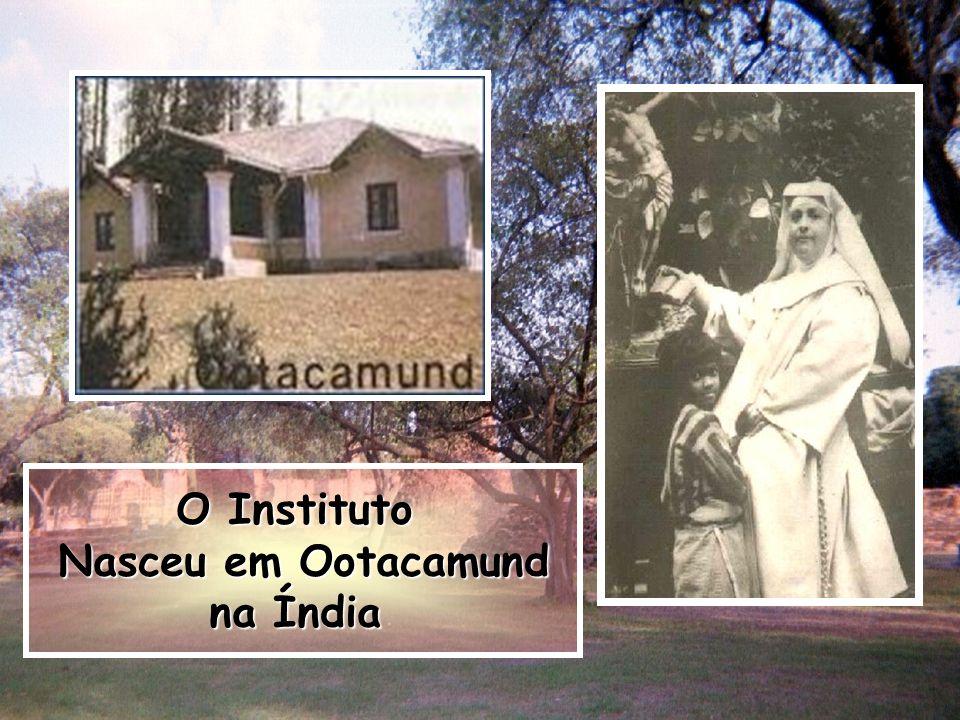 O Instituto Nasceu em Ootacamund na Índia