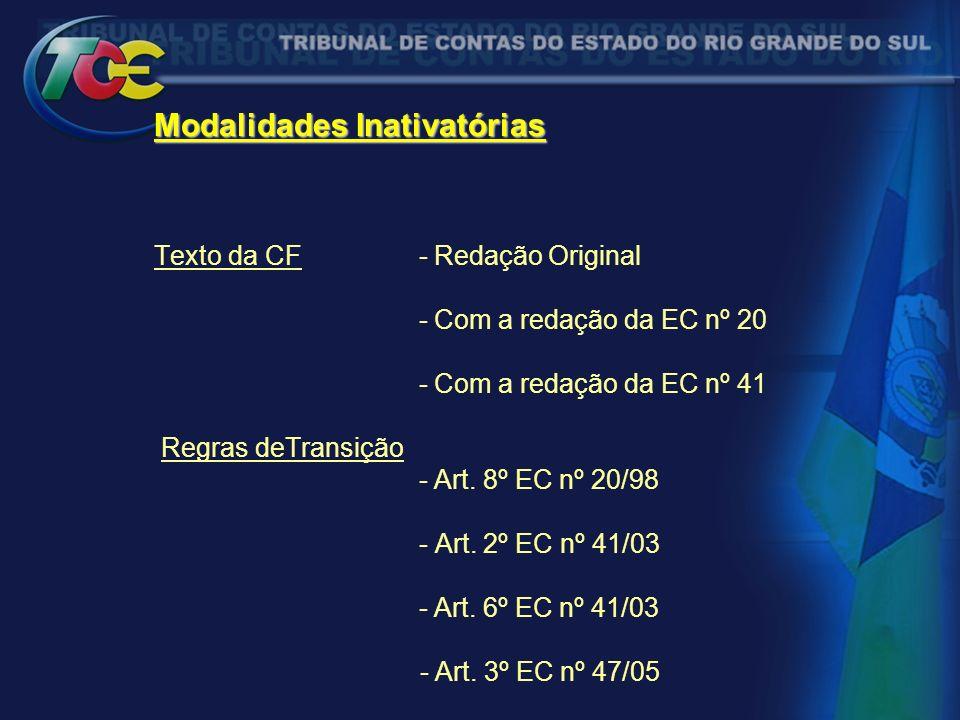Modalidades Inativatórias Modalidades Inativatórias Texto da CF - Redação Original - Com a redação da EC nº 20 - Com a redação da EC nº 41 Regras deTransição - Art.