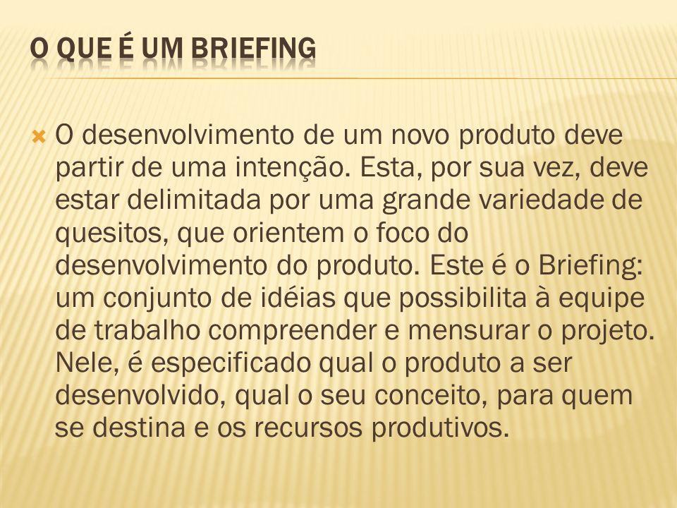 Não há regras estabelecidas para escrever um Briefing.