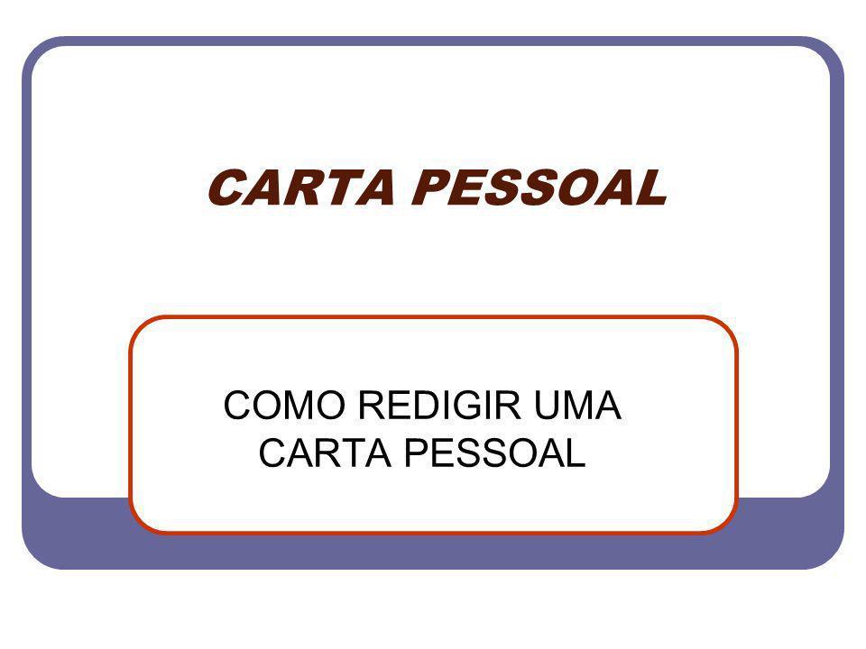 CARTA PESSOAL COMO REDIGIR UMA CARTA PESSOAL