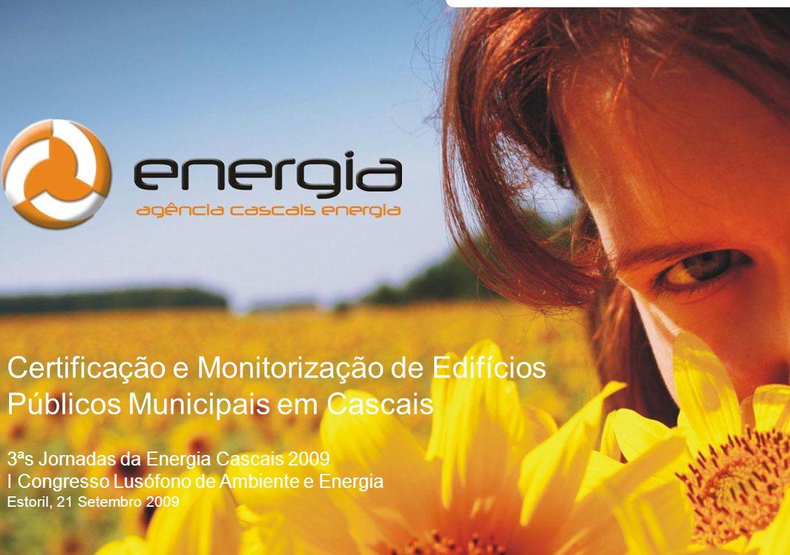 Objectivos: Promover o uso racional de energia Potenciar o aproveitamento de energias renováveis Contribuir para o combate ás alterações climáticas Contribuir para o desenvolvimento sustentável e coesão social A Agência Cascais Energia é uma iniciativa da Câmara Municipal de Cascais Objectivos