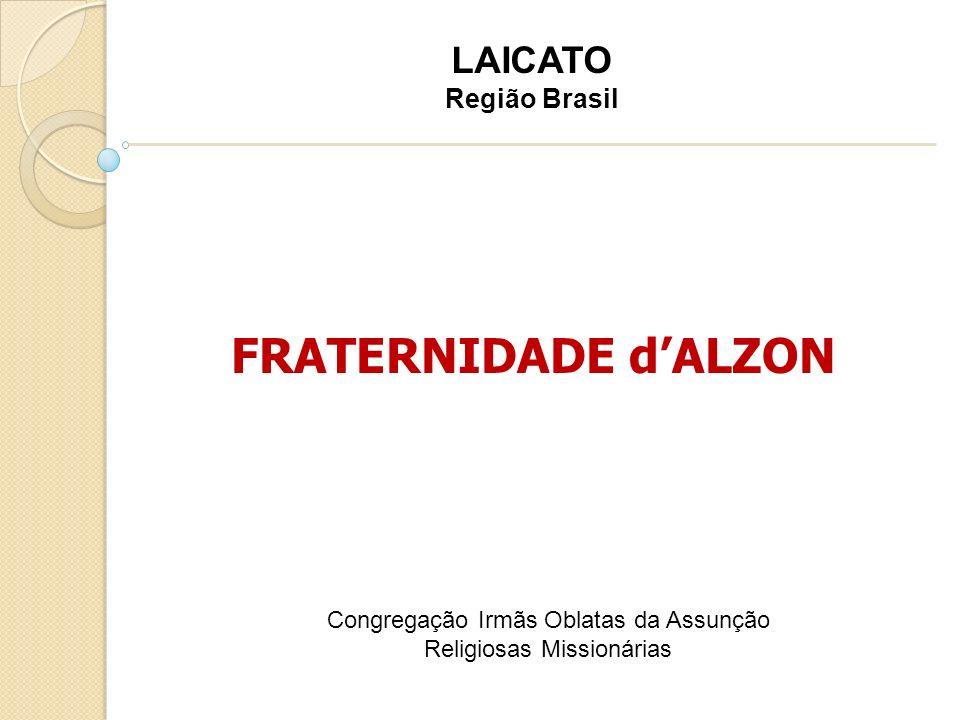 FRATERNIDADE dALZON Congregação Irmãs Oblatas da Assunção Religiosas Missionárias LAICATO Região Brasil