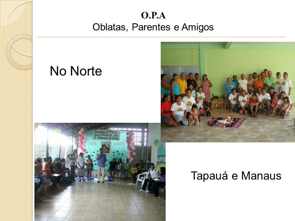 O.P.A Oblatas, Parentes e Amigos Tapauá e Manaus No Norte