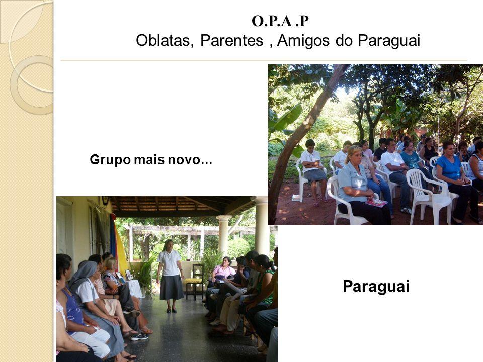O.P.A.P Oblatas, Parentes, Amigos do Paraguai Grupo mais novo... Paraguai