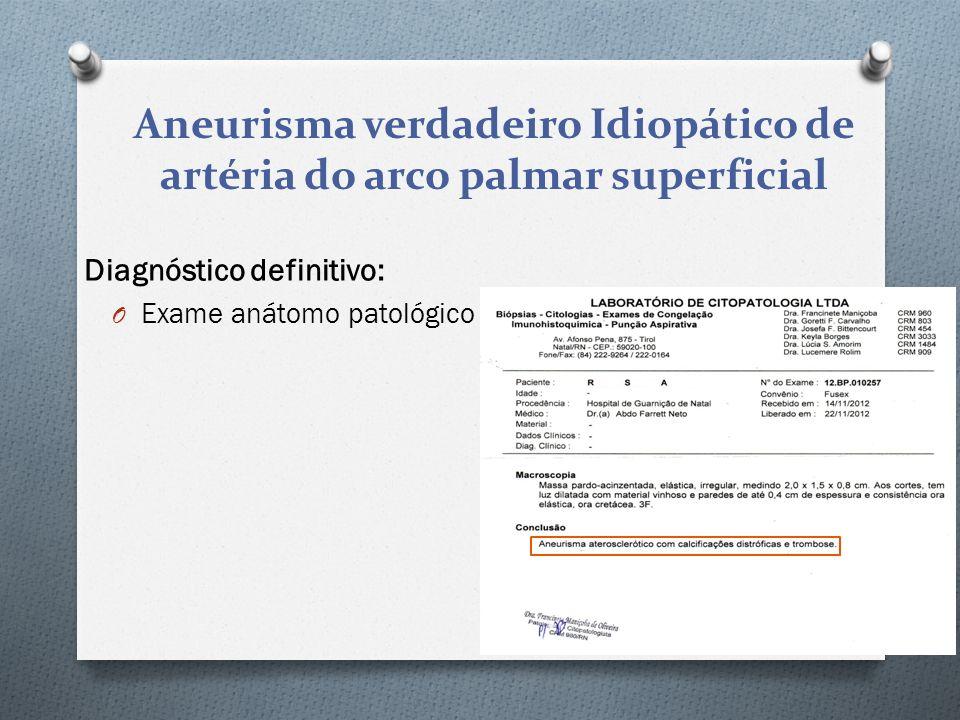Diagnóstico definitivo: O Exame anátomo patológico