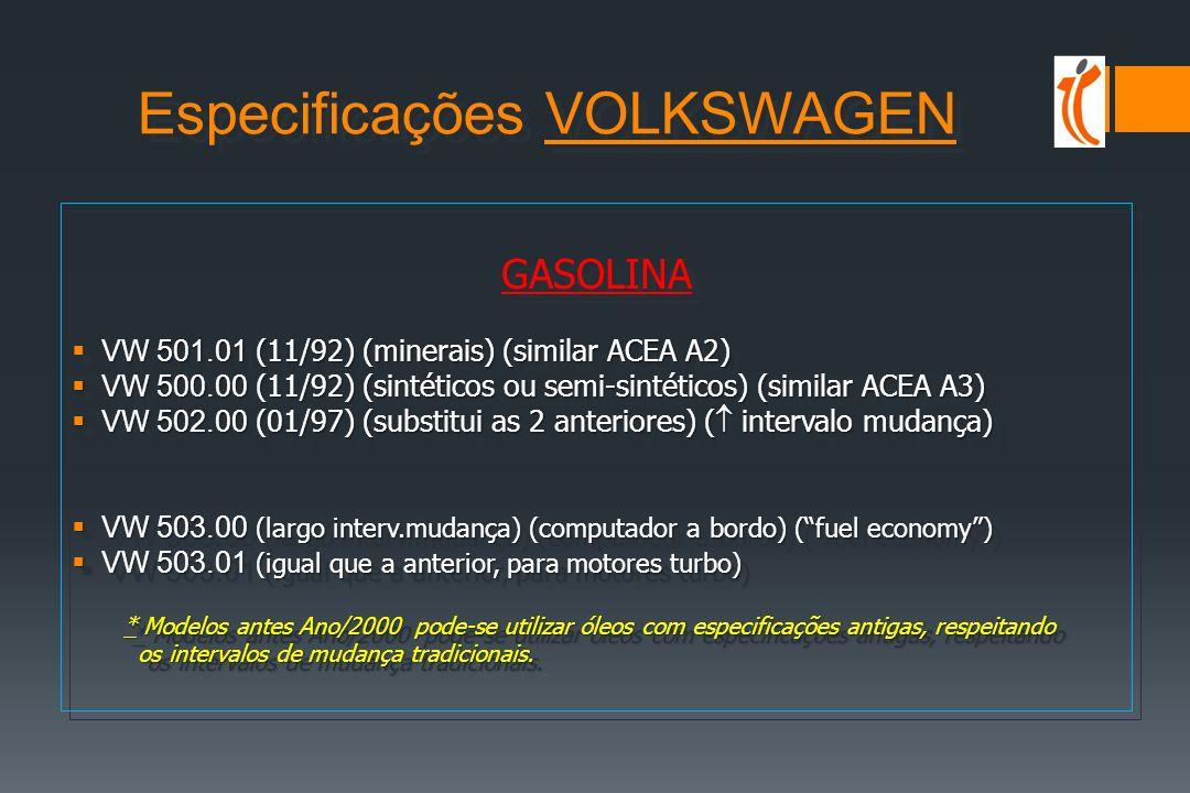Recomendações e Especificações FABRICANTES EUROPEUS (turismos) Volkswagen ESPECIFICAÇÃO PROPRIA Mercedes BenzESPECIFICAÇÃO PROPRIA BMWACEA + provas PorscheACEA + provas RenaultCCMC -- ACEA FiatACEA Ford EuropeACEA (genuine oil) PSAAPI --- ACEA + provas