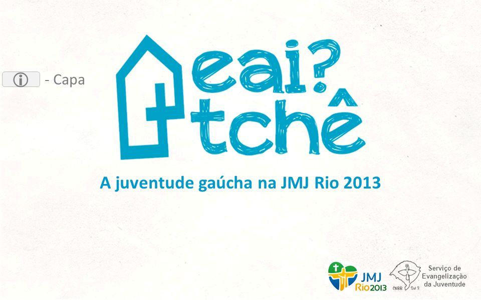 A juventude gaúcha na JMJ Rio 2013 Serviço de Evangelização da Juventude - Capa