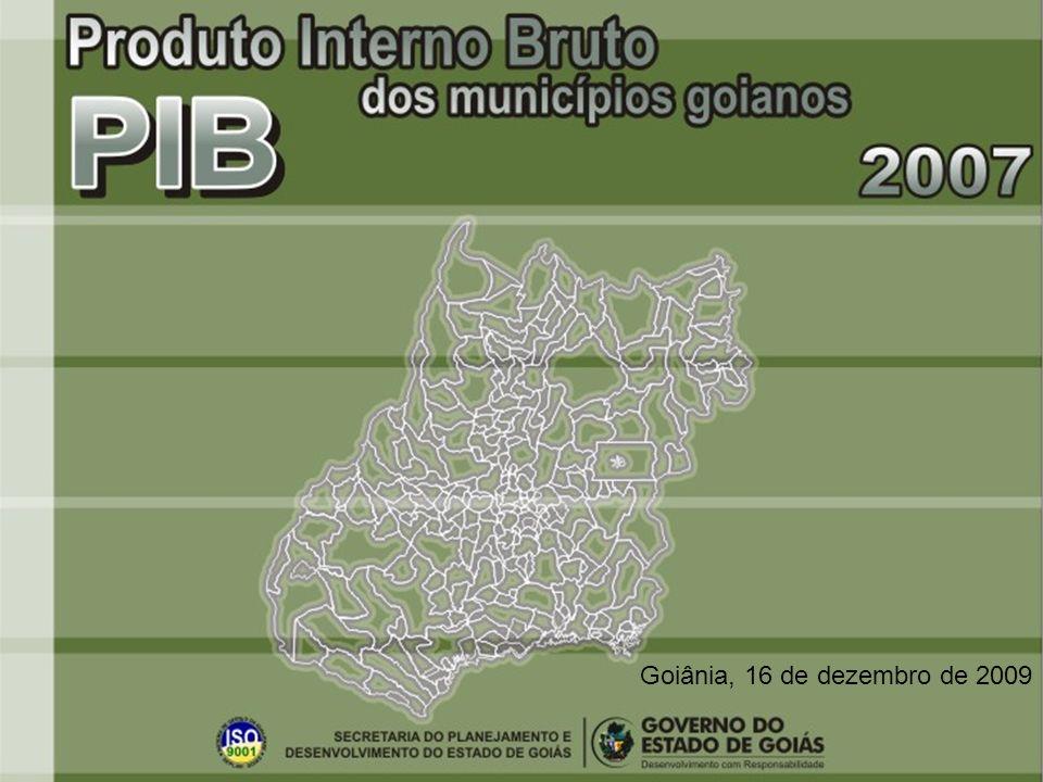 Municípios goianos 2007 Seplan/Sepin Produto Interno Bruto Municipal O cálculo do PIB municipal é realizado, através de parceria, pelos órgãos estaduais de estatística (em Goiás, a Seplan), sob a coordenação do IBGE.