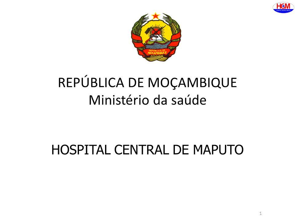 1 REPÚBLICA DE MOÇAMBIQUE Ministério da saúde HOSPITAL CENTRAL DE MAPUTO