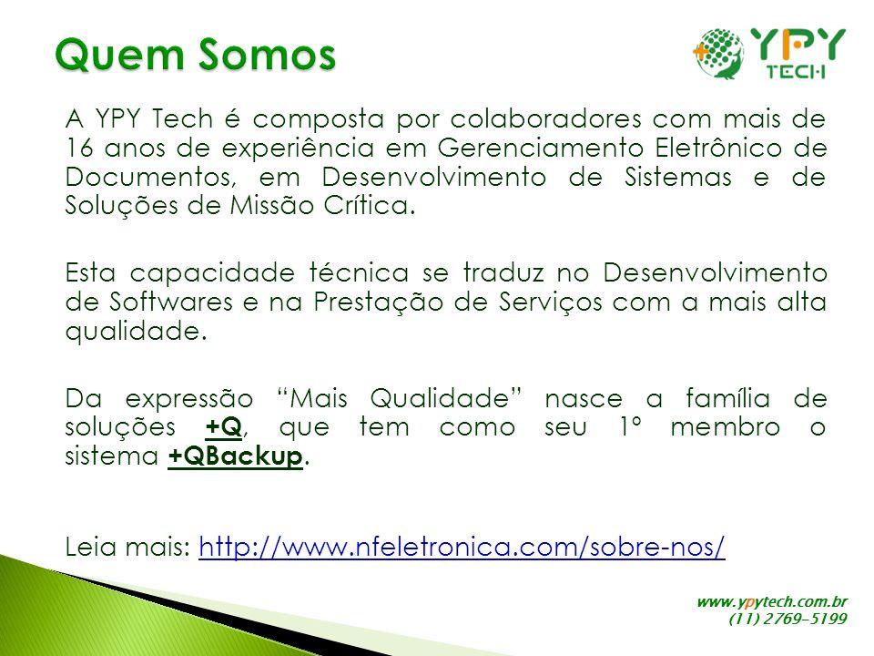 www.ypytech.com.br (11) 2769-5199 A YPY Tech é composta por colaboradores com mais de 16 anos de experiência em Gerenciamento Eletrônico de Documentos