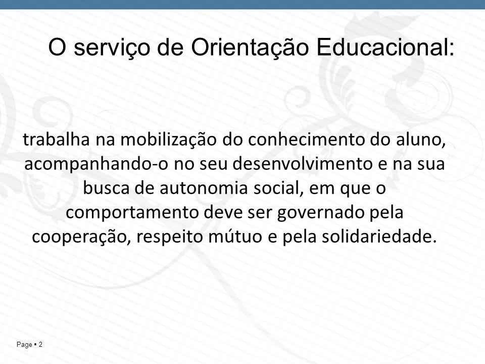 Page 2 trabalha na mobilização do conhecimento do aluno, acompanhando-o no seu desenvolvimento e na sua busca de autonomia social, em que o comportame