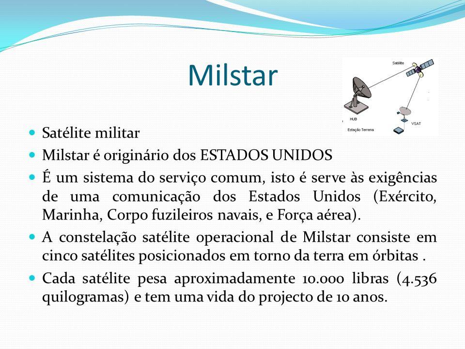 Milstar Satélite militar Milstar é originário dos ESTADOS UNIDOS É um sistema do serviço comum, isto é serve às exigências de uma comunicação dos Esta