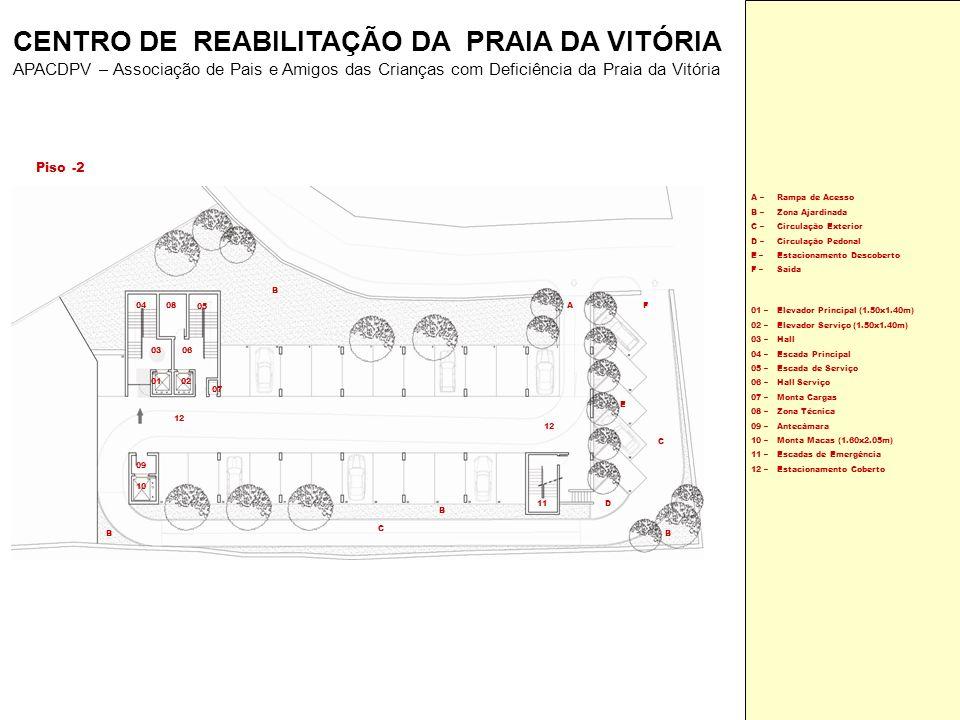 Piso -1 01 – 02 – 03 – 04 – 05 – 06 – 07 – 10 – 11 – 13 – 14 – 15 – Elevador Principal (1.50x1.40m) Elevador de Serviço (1.50x1.40m) Hall Escada Principal Escada de Serviço Hall Serviço Monta Cargas Monta Macas (1.60x2.05m) Escadas de Emergência Hall / Circulação Circulação C04 C03 C01C02 D01 B02B01 B05 B06 B09 B08B07 B04B03 A01 A08 A06 A07 A03 A04A05 A02 B C C C E D B B B A F 14 13 03 06 05 10 070102 11 12 15 04 12 A01 – A02 – A03 – A04 – A05 – A06 – A07 – A08 – Gabinete Director Técnico Sala de Reuniões Inst.