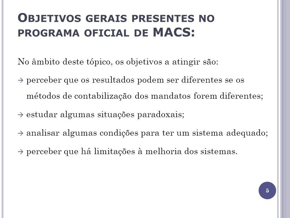 O BJETIVOS GERAIS PRESENTES NO PROGRAMA OFICIAL DE MACS: No âmbito deste tópico, os objetivos a atingir são: perceber que os resultados podem ser dife