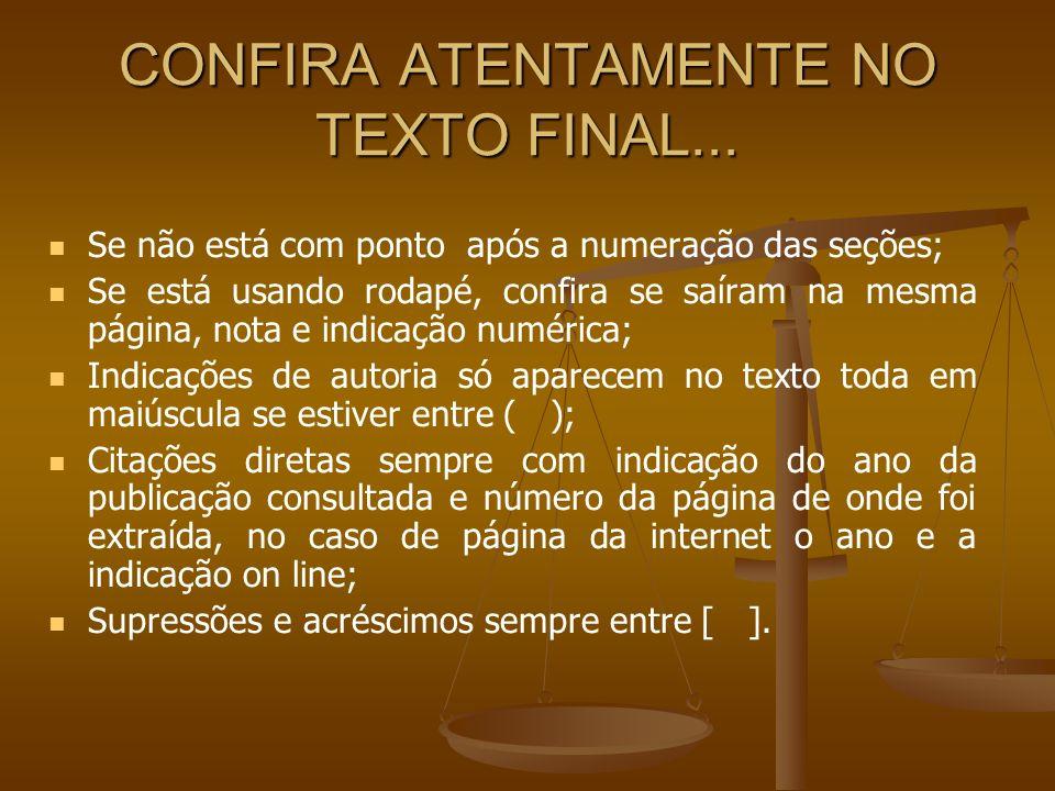 CONFIRA ATENTAMENTE NO TEXTO FINAL...