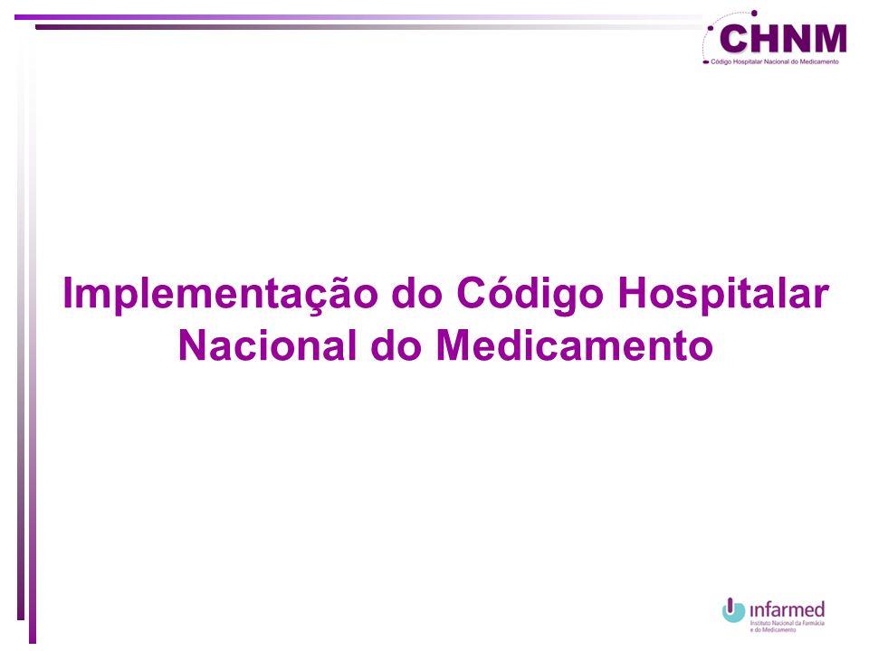 Implementação do CHNM (1) Análise da Base de dados em Access enviada pelo INFARMED Serviços farmacêuticos: Analisar a informação que é disponibilizada pelo INFARMED e decidir qual a informação que é relevante para a gestão do medicamento em meio hospitalar.