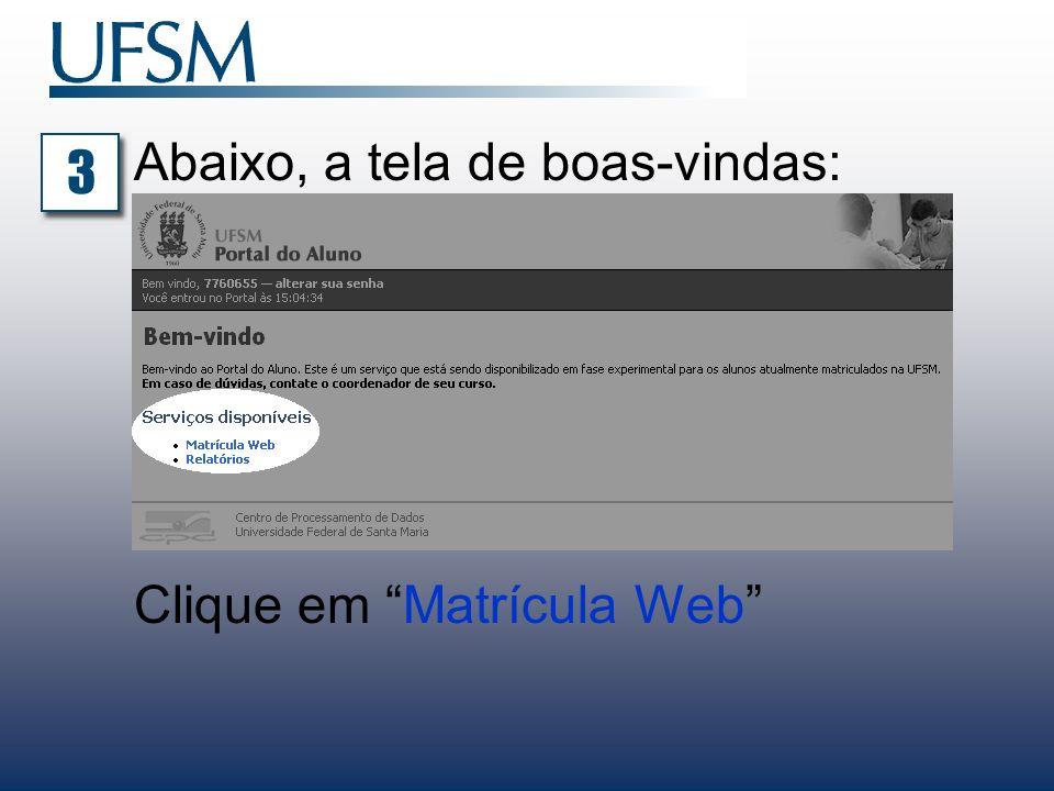 Abaixo, a tela de boas-vindas: Clique em Matrícula Web