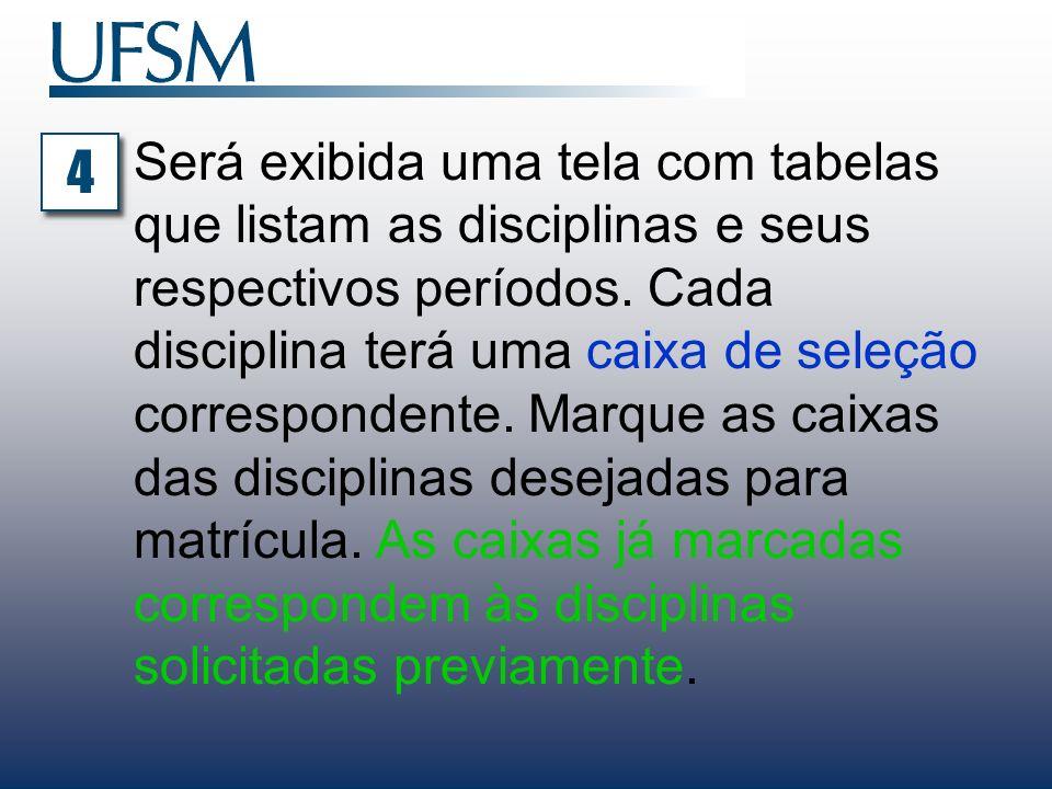 Será exibida uma tela com tabelas que listam as disciplinas e seus respectivos períodos. Cada disciplina terá uma caixa de seleção correspondente. Mar