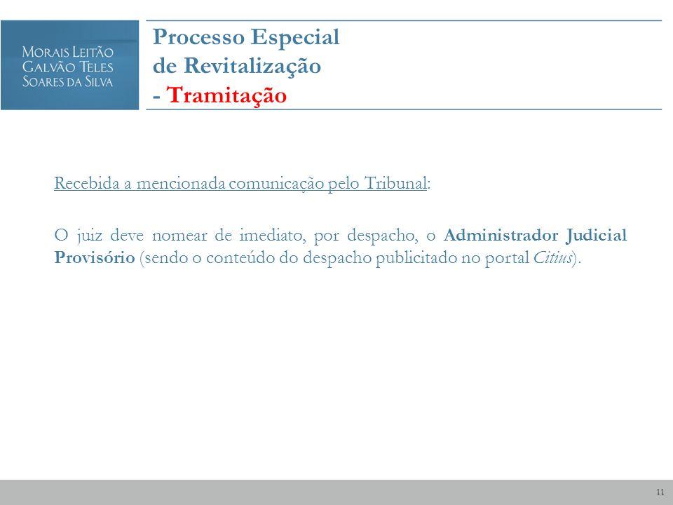 Processo Especial de Revitalização - Tramitação Recebida a mencionada comunicação pelo Tribunal: O juiz deve nomear de imediato, por despacho, o Admin