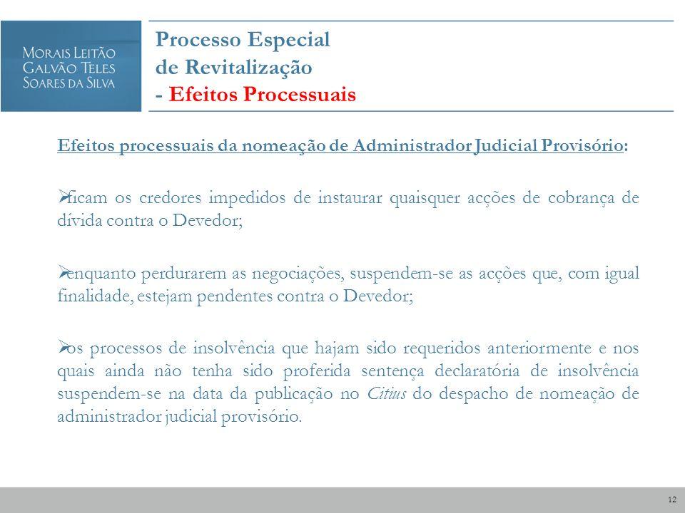 Processo Especial de Revitalização - Efeitos Processuais Efeitos processuais da nomeação de Administrador Judicial Provisório: ficam os credores imped