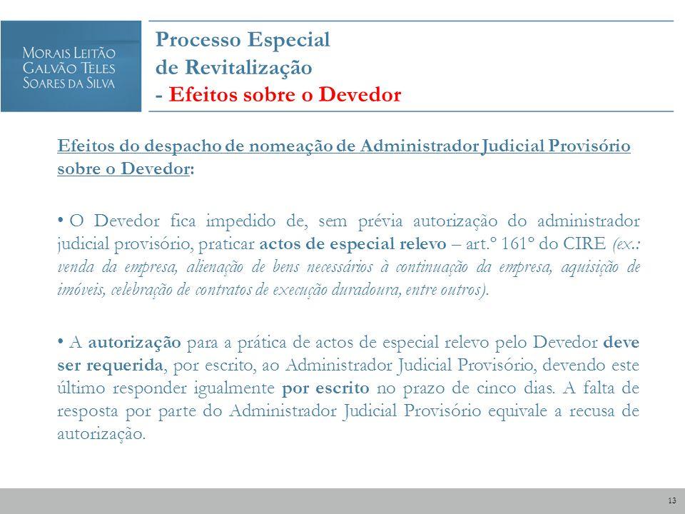 Processo Especial de Revitalização - Efeitos sobre o Devedor Efeitos do despacho de nomeação de Administrador Judicial Provisório sobre o Devedor: O D