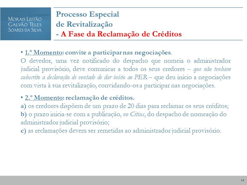 Processo Especial de Revitalização - A Fase da Reclamação de Créditos 1.º Momento: convite a participar nas negociações. O devedor, uma vez notificado