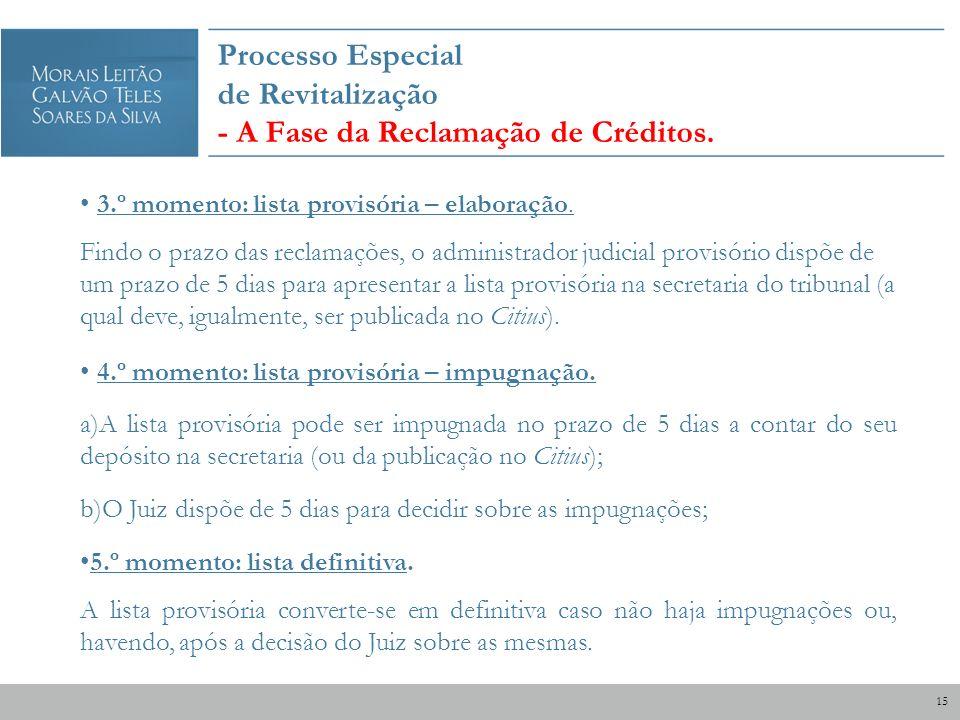 Processo Especial de Revitalização - A Fase da Reclamação de Créditos. 3.º momento: lista provisória – elaboração. Findo o prazo das reclamações, o ad