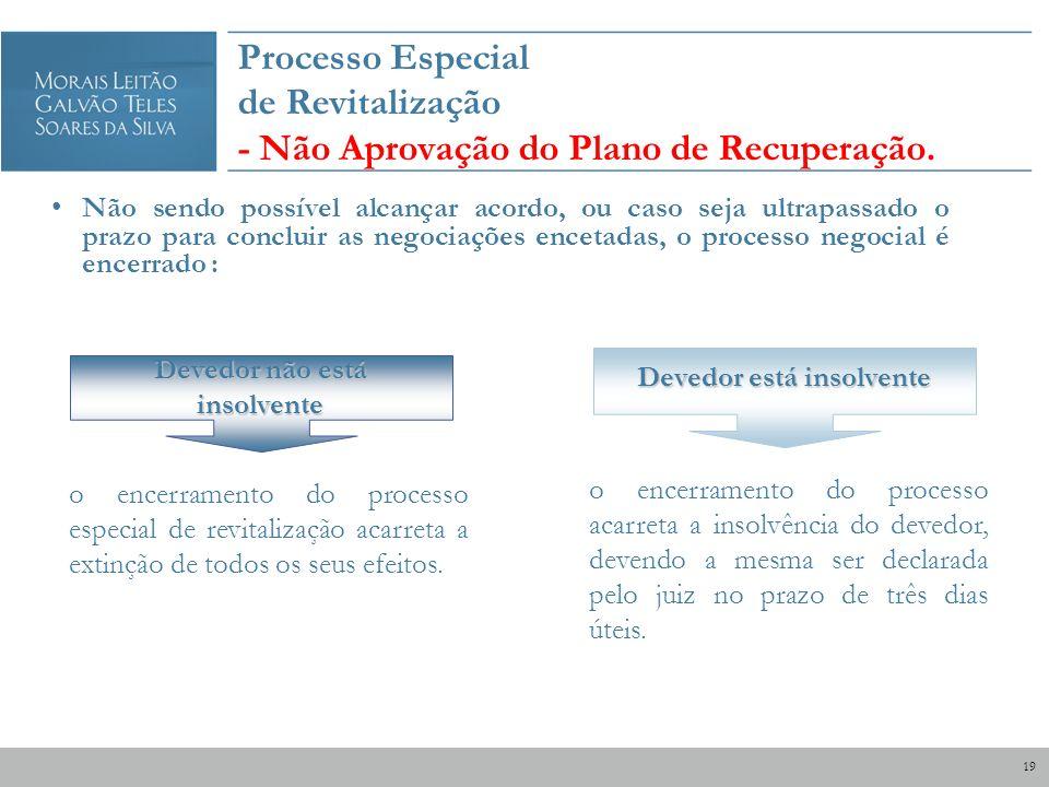 Devedor não está insolvente o encerramento do processo especial de revitalização acarreta a extinção de todos os seus efeitos. Devedor está insolvente