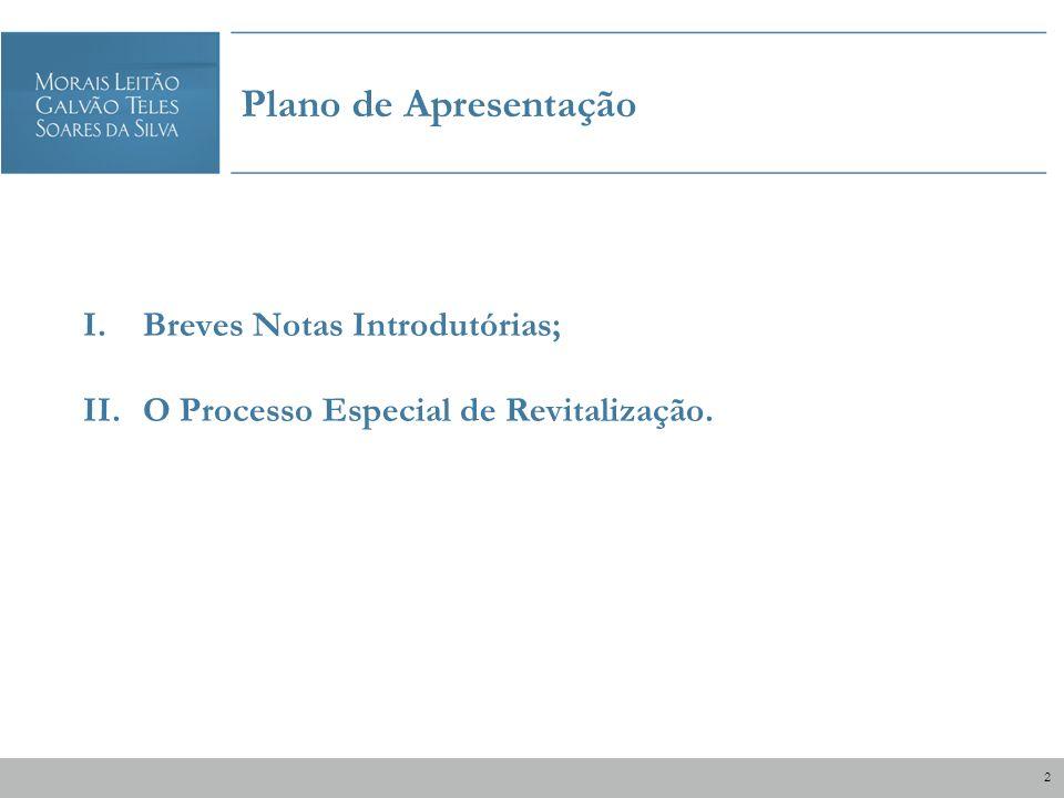 I.Breves Notas Introdutórias; II.O Processo Especial de Revitalização. Plano de Apresentação 2