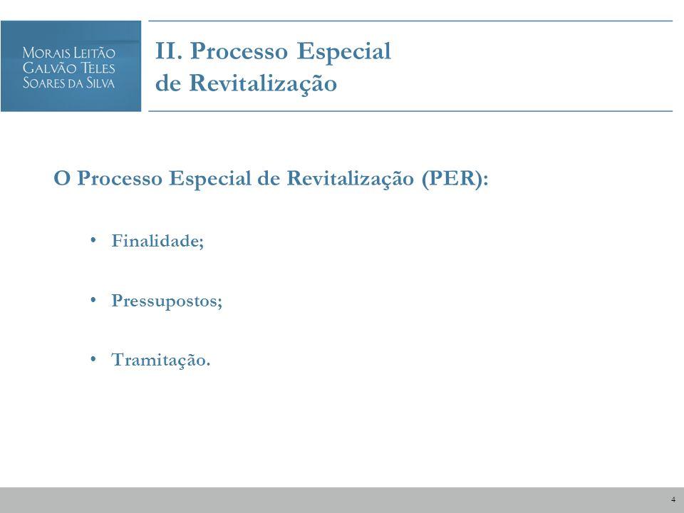 O Processo Especial de Revitalização (PER): Finalidade; Pressupostos; Tramitação. II. Processo Especial de Revitalização 4