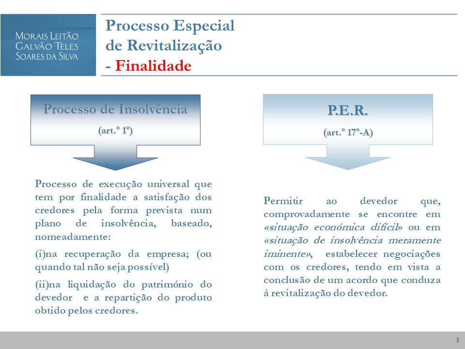 Processo de Insolvência (art.º 1º) Processo de execução universal que tem por finalidade a satisfação dos credores pela forma prevista num plano de in