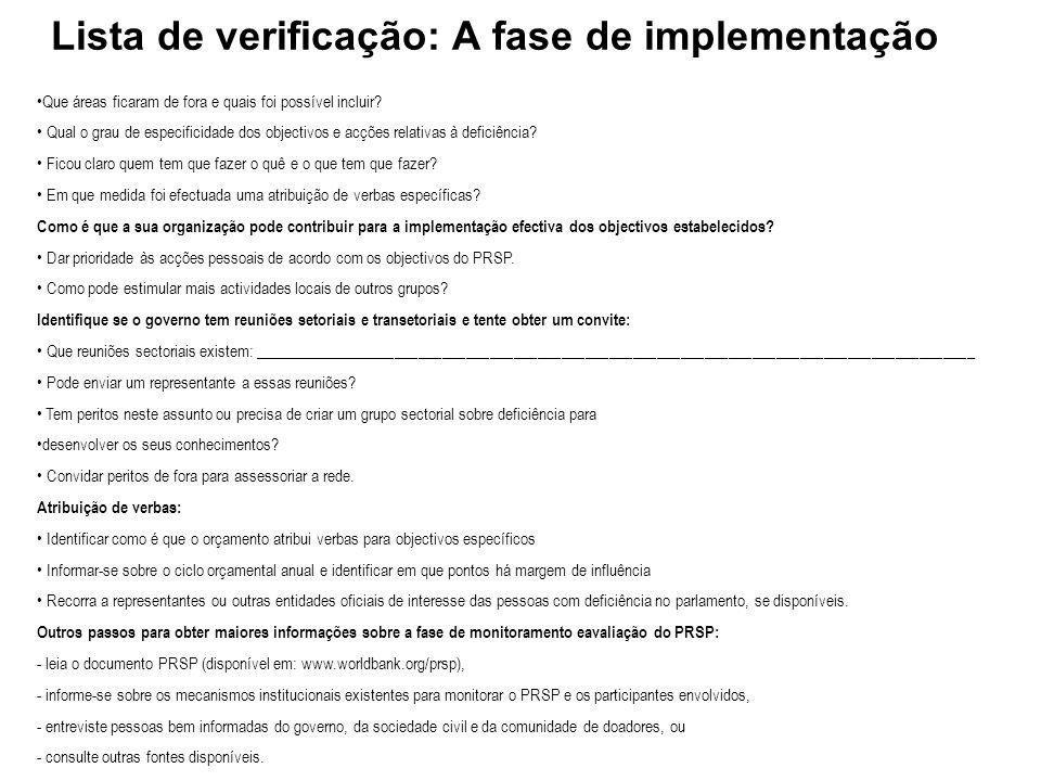 Lista de verificação: A fase de implementação Que áreas ficaram de fora e quais foi possível incluir? Qual o grau de especificidade dos objectivos e a