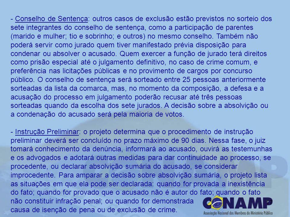 17 - Conselho de Sentença: outros casos de exclusão estão previstos no sorteio dos sete integrantes do conselho de sentença, como a participação de pa