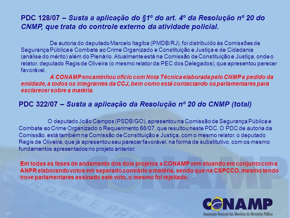 7 PDC 128/07 – PDC 128/07 – Susta a aplicação do §1º do art. 4º da Resolução nº 20 do CNMP, que trata do controle externo da atividade policial. De au