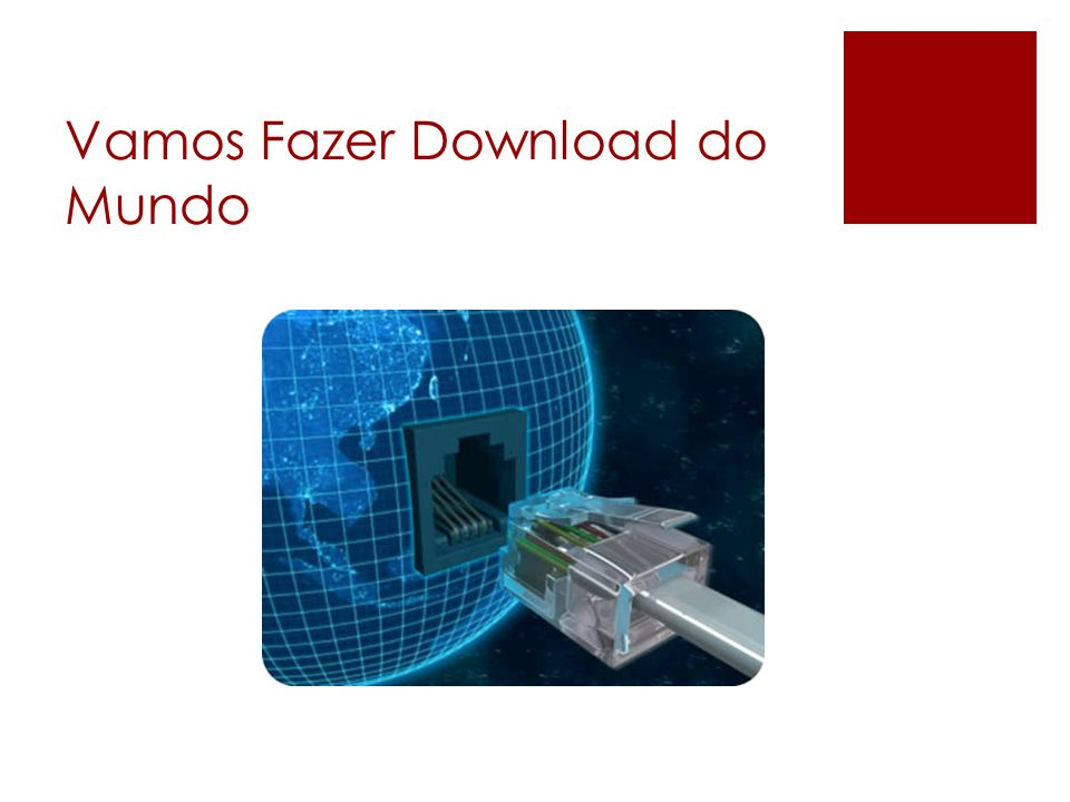 Vamos Fazer Download do Mundo