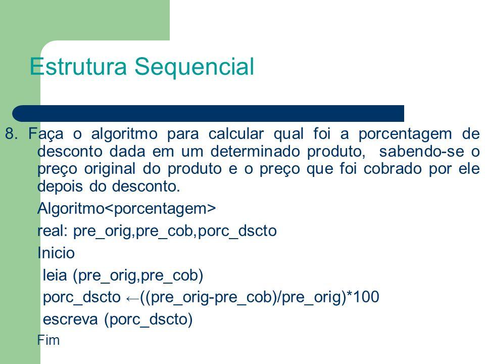 8. Faça o algoritmo para calcular qual foi a porcentagem de desconto dada em um determinado produto, sabendo-se o preço original do produto e o preço