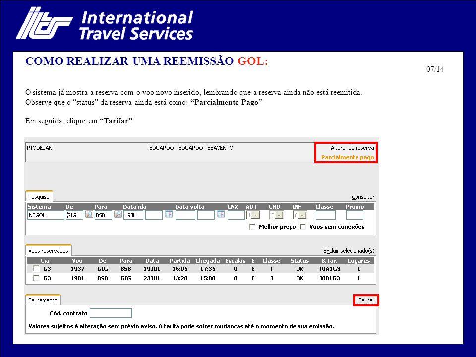 COMO REALIZAR UMA REEMISSÃO GOL: O sistema já mostra a reserva com o voo novo inserido, lembrando que a reserva ainda não está reemitida. Observe que