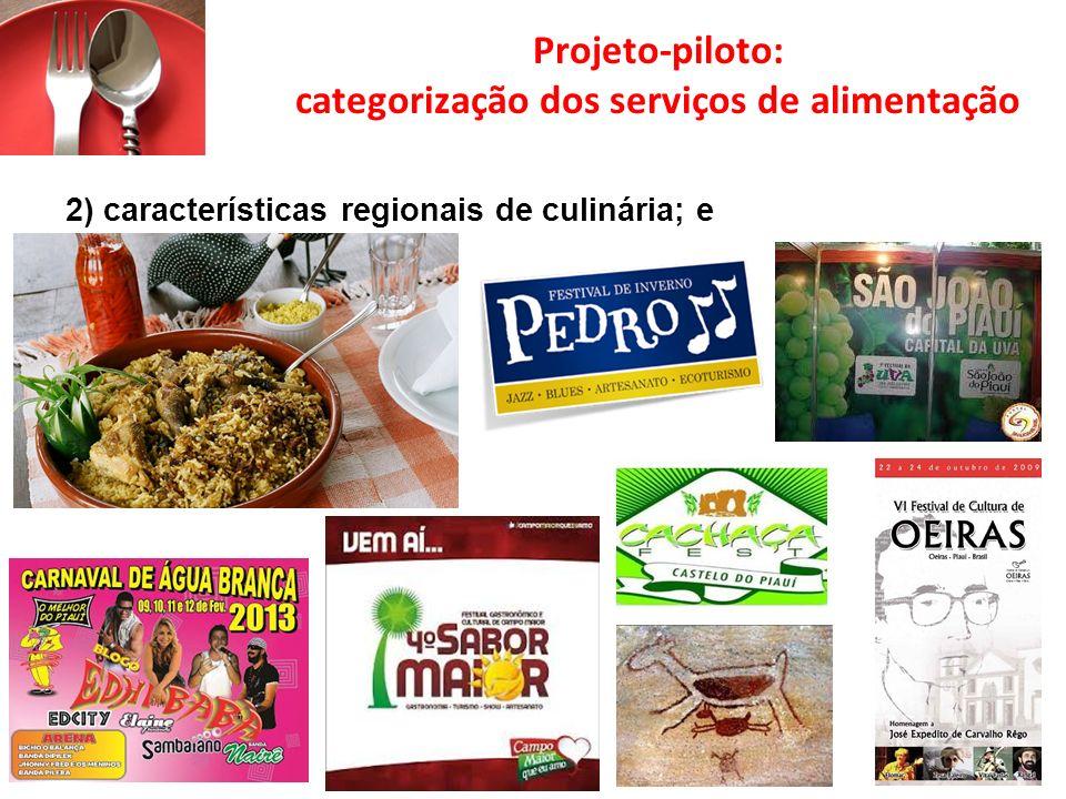 Projeto-piloto: categorização dos serviços de alimentação 2) características regionais de culinária; e