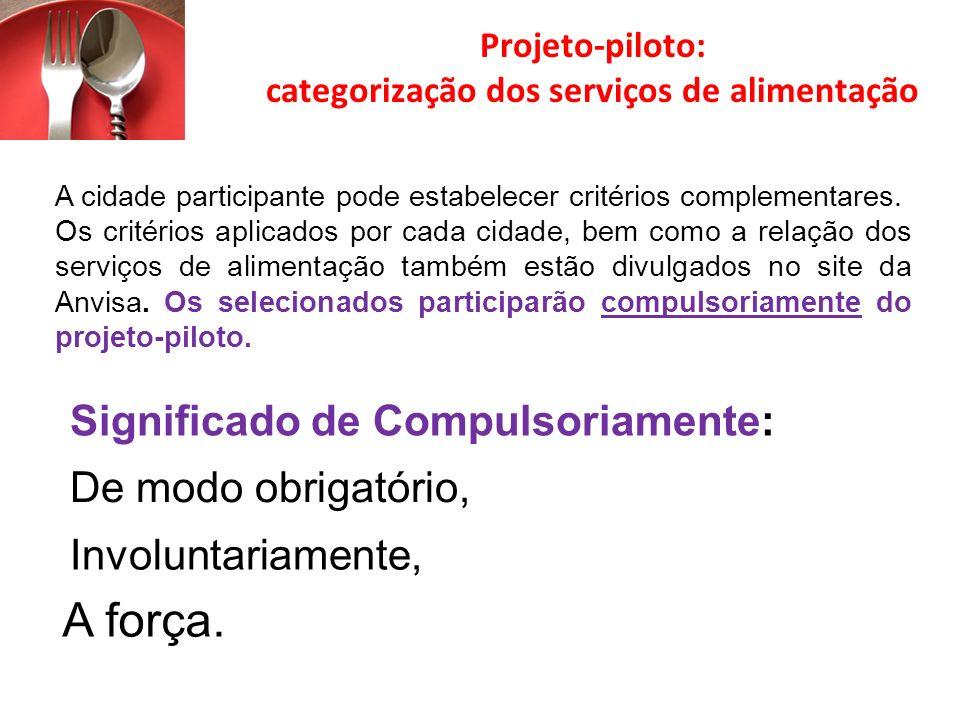Projeto-piloto: categorização dos serviços de alimentação A cidade participante pode estabelecer critérios complementares. Os critérios aplicados por